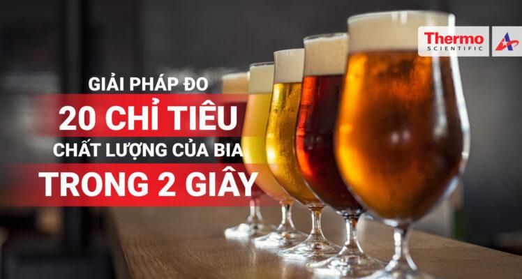 20 Chỉ Tiêu Chất Lượng Của Bia Trong 2 Giây
